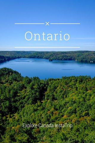 Ontario Explore Canada InstaTrip