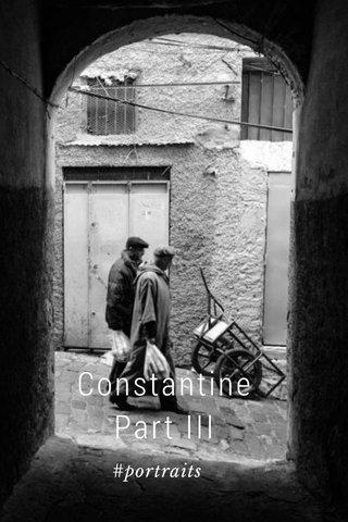 Constantine Part III #portraits