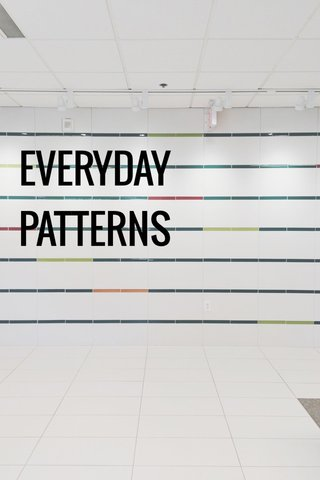 EVERYDAY PATTERNS
