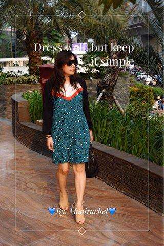 Dress well, but keep it simple 💙By. Mooirachel💙
