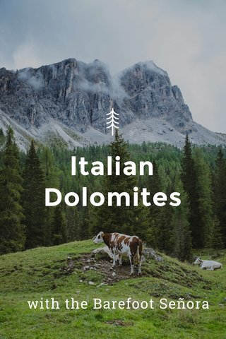 ltalian Dolomites with the Barefoot Señora
