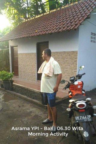Asrama YPI - Bali | 06.30 Wita Morning Activity