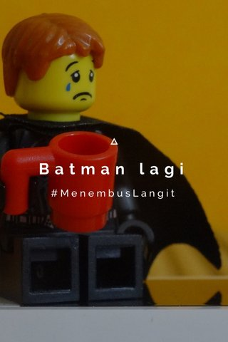Batman lagi #MenembusLangit
