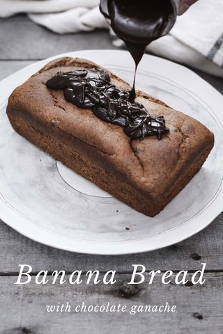Banana Bread with chocolate ganache