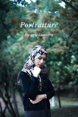 Portraiture By aziedaamira