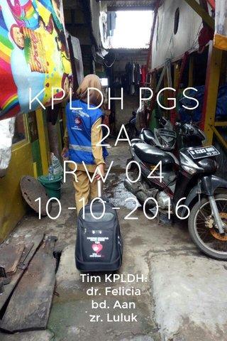 KPLDH PGS 2A RW 04 10-10-2016 Tim KPLDH: dr. Felicia bd. Aan zr. Luluk