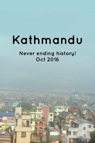 Kathmandu Never ending history! Oct 2016