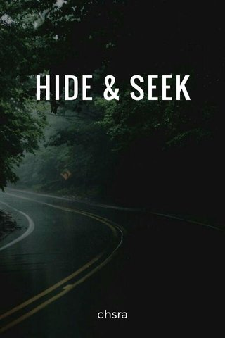 HIDE & SEEK chsra