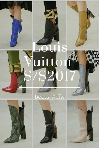 Louis Vuitton S/S2017 boots #pfw