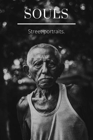 SOULS Street portraits.
