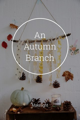 An Autumn Branch Makelight