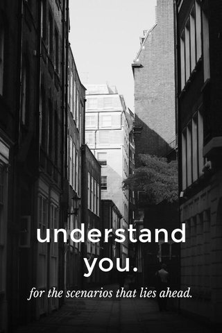 understand you. for the scenarios that lies ahead.
