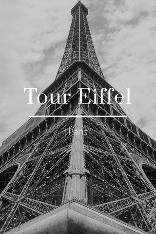 Tour Eiffel |Paris|