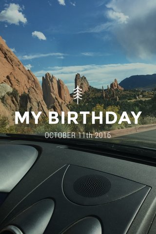 MY BIRTHDAY OCTOBER 11th 2016