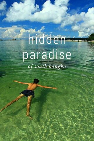 hidden paradise of south bangka