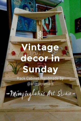 Vintage decor in Sunday Rack Cabinet Handmade by @anggayuniars