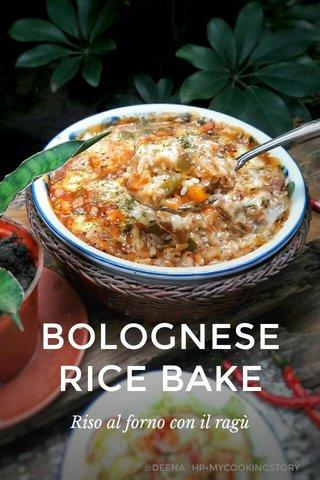 BOLOGNESE RICE BAKE Riso al forno con il ragù