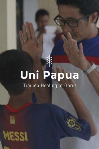 Uni Papua Trauma Healing at Garut