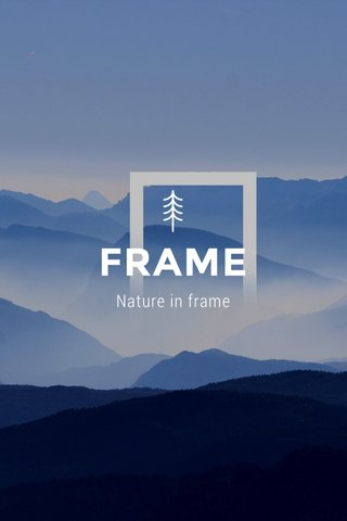FRAME Nature in frame