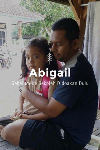 Abigail Sebelum Ke Sekolah Didoakan Dulu