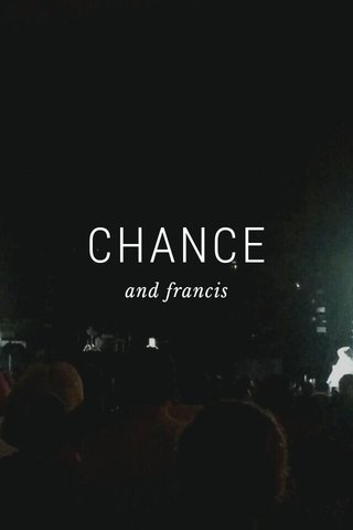 CHANCE and francis