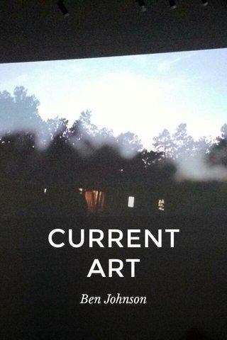 CURRENT ART Ben Johnson
