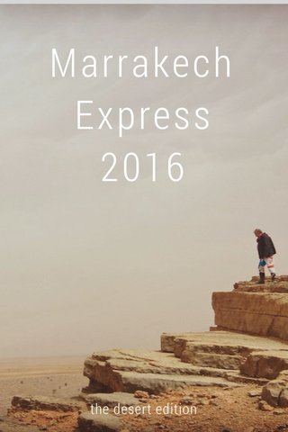 Marrakech Express 2016 the desert edition