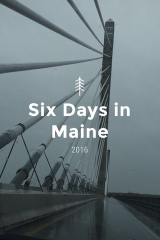 Six Days in Maine 2016