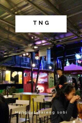TNG Hangout bareng sobi