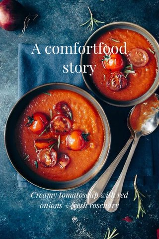 A comfortfood story Creamy tomatosoup with red onions + fresh rosenary
