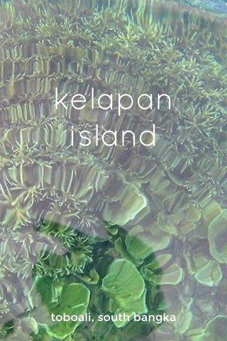 kelapan island toboali, south bangka