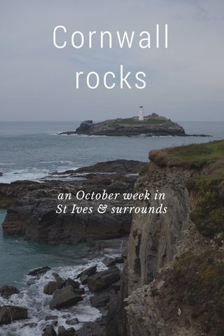Cornwall rocks an October week in St Ives & surrounds