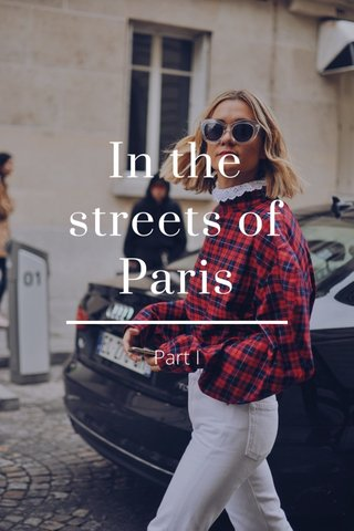 In the streets of Paris Part I