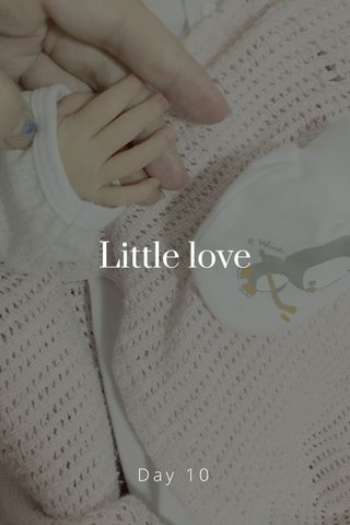 Little love Day 10