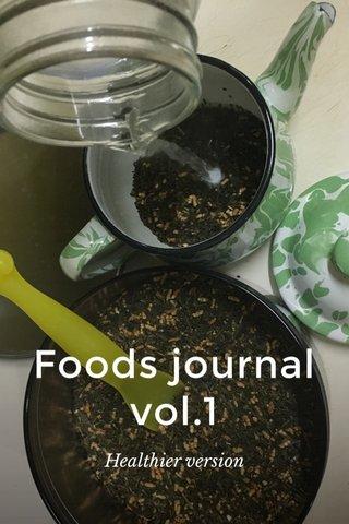 Foods journal vol.1 Healthier version
