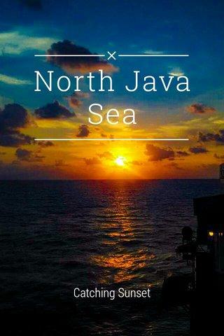 North Java Sea Catching Sunset