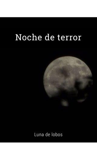 Noche de terror Luna de lobos