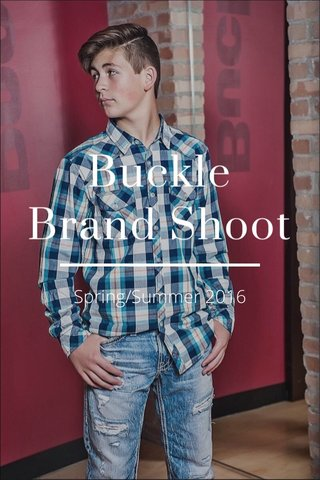 Buckle Brand Shoot Spring/Summer 2016