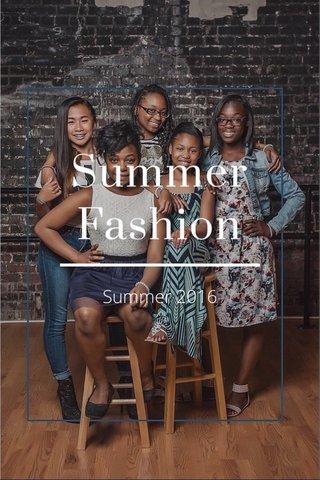 Summer Fashion Summer 2016