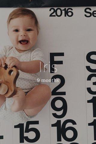 Iris 9 months