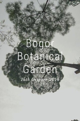 Bogor Botanical Garden 15th October 2016