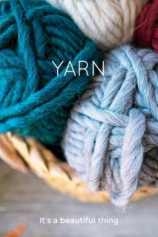 YARN It's a beautiful thing