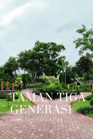 TAMAN TIGA GENERASI Three Generation Park