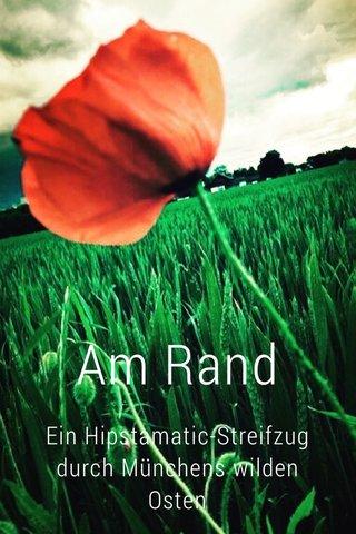 Am Rand Ein Hipstamatic-Streifzug durch Münchens wilden Osten