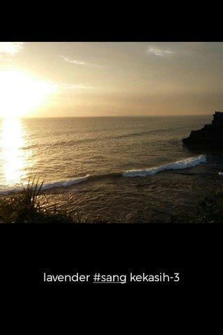 lavender #sang kekasih-3