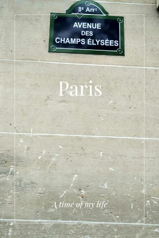 Paris A time of my life