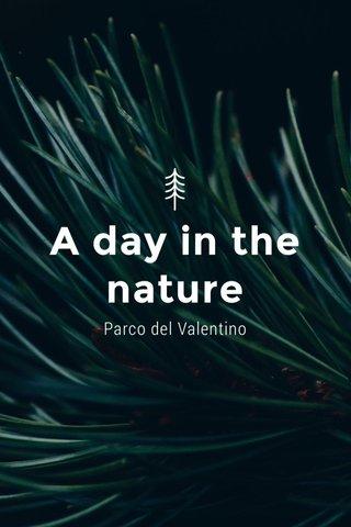 A day in the nature Parco del Valentino