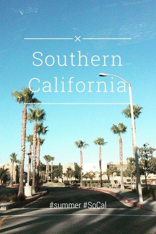 Southern California #summer #SoCal