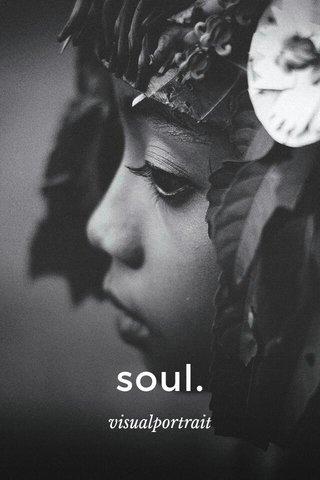 soul. visualportrait
