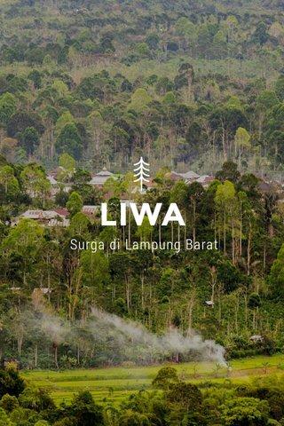LIWA Surga di Lampung Barat